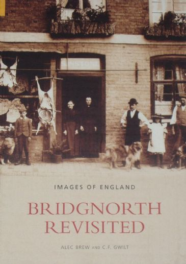 Bridgnorth Revisted, by Alec Brew and C.F. Gwilt